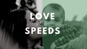 Love your Speeds