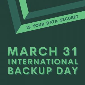March 31st is International Backup Day