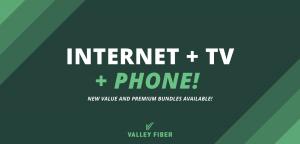Internet + TV + Phone! New bundles available