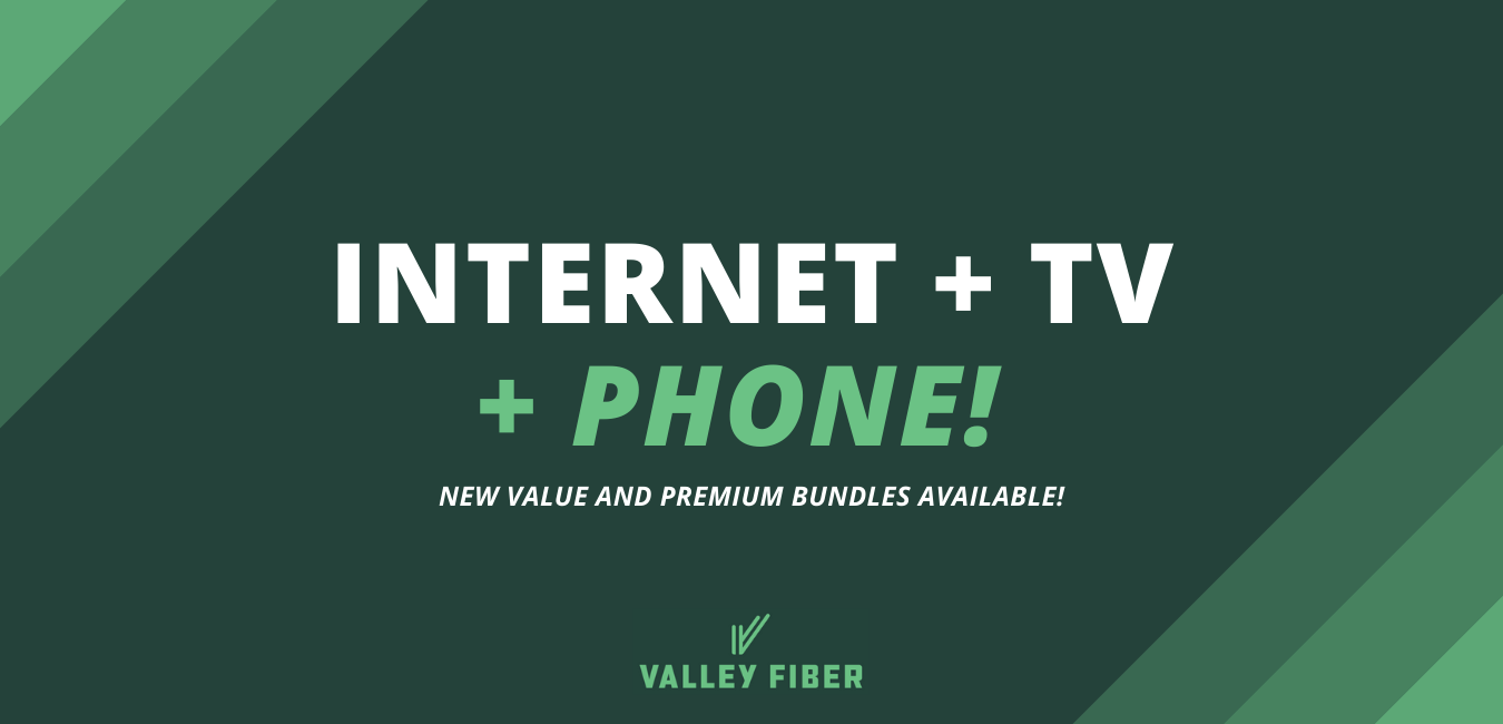 Internet + TV + Phone! New bundles available