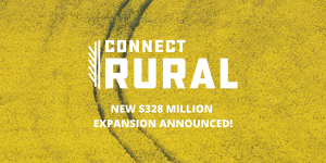 Connect Rural, new $328 million expansion announced! Follow the link to read the article